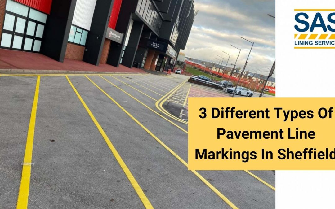 3 Different Types Of Pavement Line Markings In Sheffield